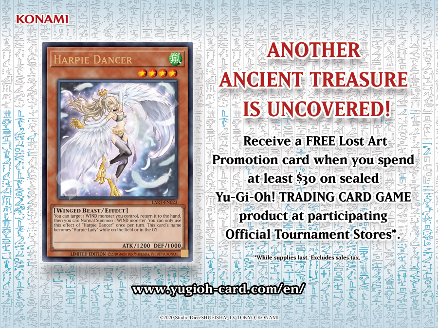 Receive a FREE Lost Art Promotion card when you spend at least $30 on sealed Yu-...