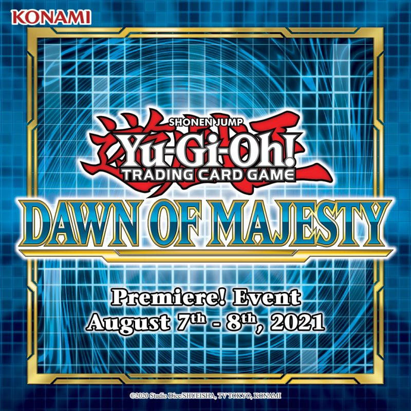 Duelists, mark your calendars for the Dawn of Majesty Premiere! Event, on August...